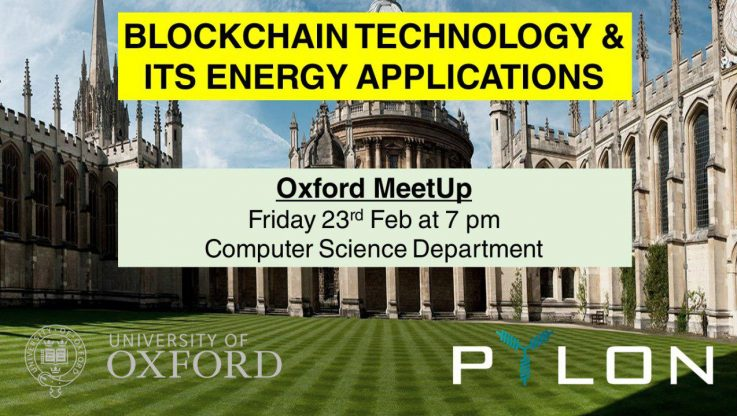 <p>* Pylon Network meetup confirmed in Oxford, UK:  Friday, 23rd February, 7:00pm &#8211; University of Oxford,  Wolfson Building * Free Registration: https://www.meetup.com/es-ES/EnergiayBlockchain/events/247800462/ A must-attend event if you are interested on blockchain and/or energy. Come to hear and ask all the things you want to know about the open-source, cooperative tool that Pylon Network is developing for [&hellip;]</p>